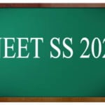 National Eligibility cum Entrance Test – Superspecialty (NEET-SS) 2020 unlikely to be conducted in July, August