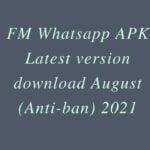 FM Whatsapp APK Latest version download September (Anti-ban) 2021